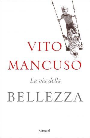 La Via Della Bellezza Vito Mancuso